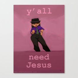 Y'all Need Jesus Canvas Print