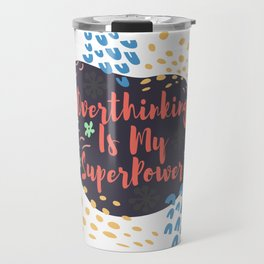 Overthinking is My Superpower Plan Lover Gift Travel Mug