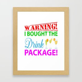 I Bought The Drink Package, Funny Cruise Quot Framed Art Print