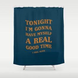 A Queen's song!   Good Music, Good Times. Shower Curtain