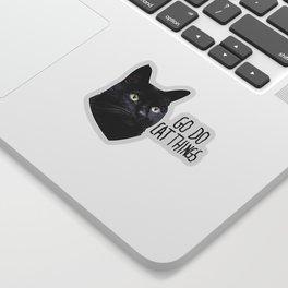 Go Do Cat Things Sticker