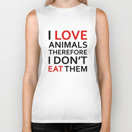 I Love Animals, Therefore I Don't Eat Them Black Biker Tank