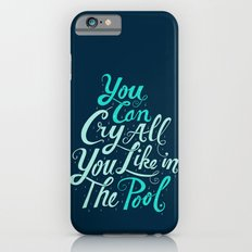 Cry in the Pool Slim Case iPhone 6s