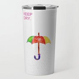 KEEP DRY. Travel Mug