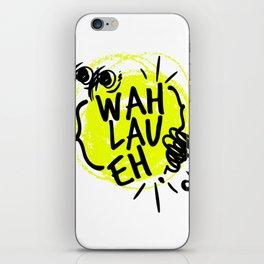 Wah Lau Eh! iPhone Skin