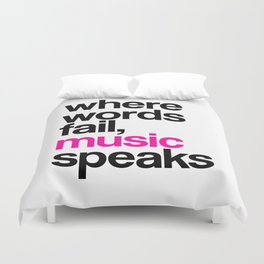 WHERE WORDS FAIL MUSIC SPEAKS (Pink) Duvet Cover