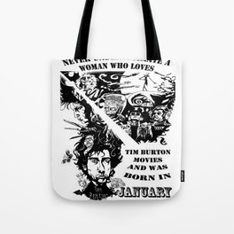 Never Underestimate, a Woman, who Loves, Tim Burton Movies, and was Born in JANUARY Tote Bag
