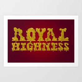 Royal Highness Art Print