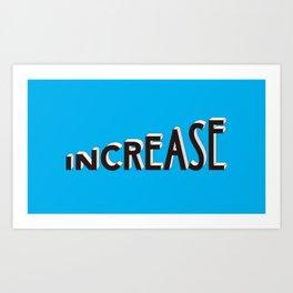 increase Art Print