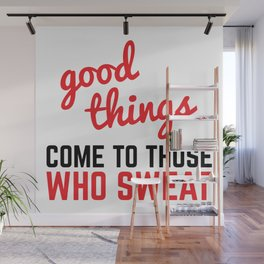 Good Things Come Sweat Gym Quote Wall Mural