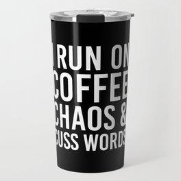 I Run On Coffee, Chaos & Cuss Words (Black & White) Travel Mug