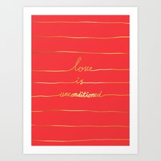 Love Is Unconditioned Art Print