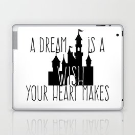 A Dream is A Wish Your Heart Makes Laptop & iPad Skin