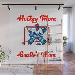 I'm Not Just Any Hockey Mom Goalie's Mom Wall Mural