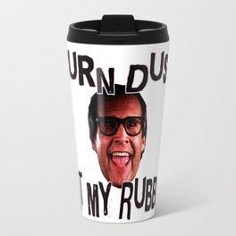 Burn Dust, Eat My Rubber Travel Mug