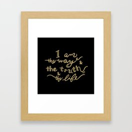I am the Way - John 14:6 Framed Art Print