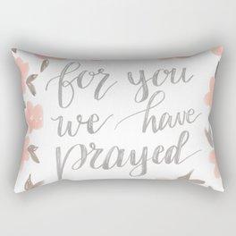 For You We Have Prayed Rectangular Pillow