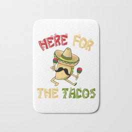 Here For The Tacos - Cinco De Mayo Bath Mat