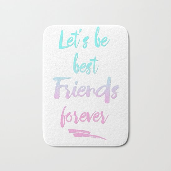 Best Friends Forever pastel typography Bath Mat