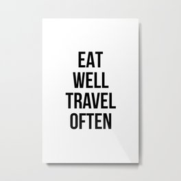 Eat Well Travel Often Metal Print