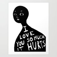I LOVE YOU SO MUCH IT HURTS Art Print