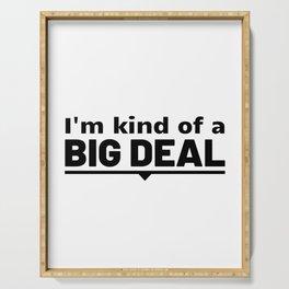 Digital Slogan, I'm Kind of A Big Deal, Instant Download Serving Tray