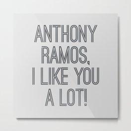 Anthony, I like you a lot Metal Print