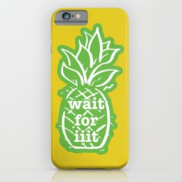 wait for iiit iPhone Case