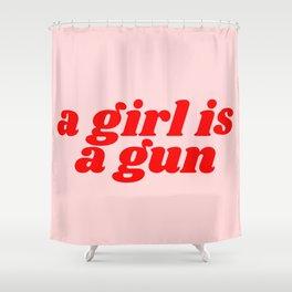 a girl is a gun Shower Curtain