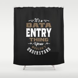 Data Entry Thing Shower Curtain