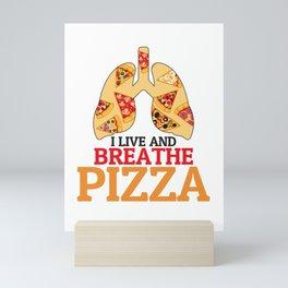 Italian Hungry Food Pizza Pizza Lover Mini Art Print