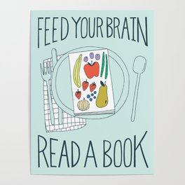 Feed Your Brain, Read A Book Poster