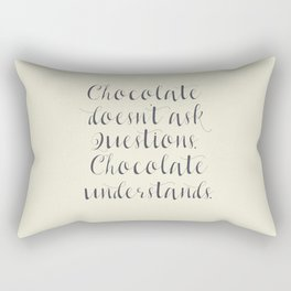 Chocolate understands, inspiration quote, coffeehouse, bar, restaurant, home decor, interior design Rectangular Pillow
