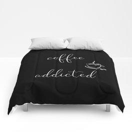 COFFEE ADDICTED Comforters