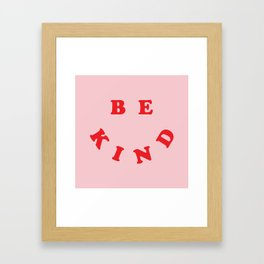 Be Kind Framed Art Print