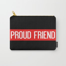 Firefighter: Proud Friend (Thin Red Line) Carry-All Pouch