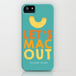 Let's Mac Out iPhone Case