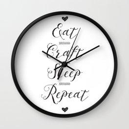 Eat craft sleep repeat Wall Clock