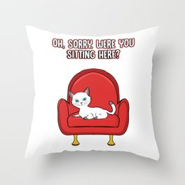 Cute Oh Sorry, Were You Sitting Here Cat Throw Pillow