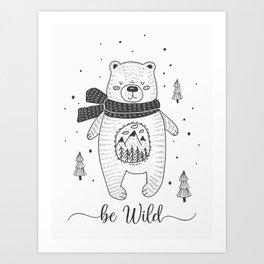 BE WILD! Art Print