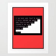The Bad Guy Affirmation Art Print