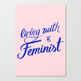 Living with a feminist Canvas Print