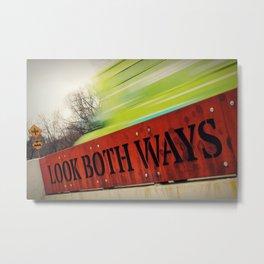 Look Both Ways Metal Print