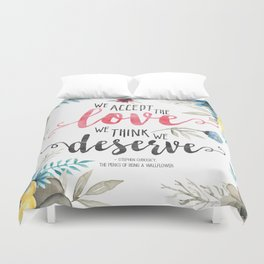 Chbosky - We Accept The Love We Think We Deserve Duvet Cover
