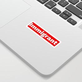 Immigrant Sticker