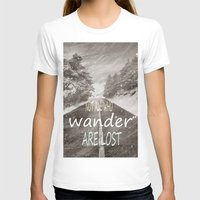not all who wander are lost T-shirts featuring Not all who wander are lost. Mountains by Guido Montañés