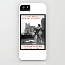 Be Silly iPhone Case