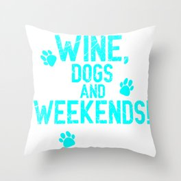 Wine Lover Dog Owner Weekend Gift Throw Pillow