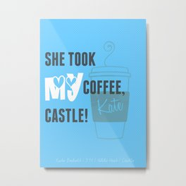 Castle (TV Show) Quotes | Kate Beckett Metal Print