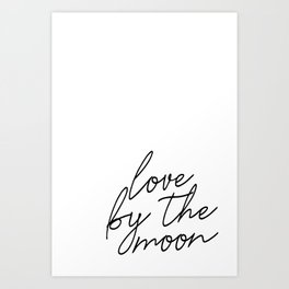 Live by the sun love by the moon (2 of 2) Art Print